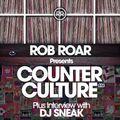 Rob Roar Presents Counter Culture. The Radio Show 023 - Guest DJ Sneak