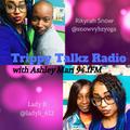 Trippy Talkz with Rikyrah & Lady B