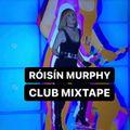 RÒISÌN MURPHY - CLUB MIXTAPE