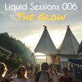 Liquid Sessions 006 - The Glow
