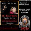 The ROXX Show Hard Rock Hell Radio 4th June SleazyGlamMetalTrashedupBluesyPunkRockN'Roll&ClassikRock