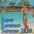 Super Eurobeat Summer 2019 (2015 Revised Edition)