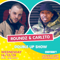 DJ Roundz x Carlito CFM DOUBLE UP - 16 Dec 2020