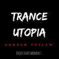 Andrew Prylam - Trance Utopia #096 [07/02/18]