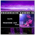 Progressive Garden #25 | Guest-Mix by PRAVEEN JAY (Sri Lanka)