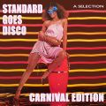A standard goes disco selection carnival edition