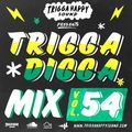 TRIGGA DIGGA MIX VOL. 54