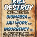 Kill & Destroy Soundclash 2015