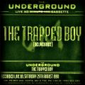 The Trapped Boy - The Underground Live 60 Minute Mix Cassette (Underground Music - 1998)