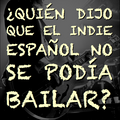 ¿Quién dijo que el indie español no se podía bailar? (DJ Mix by David Van Bylen)