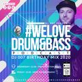 DJ 007 Presents #WeLoveDrum&Bass Podcast #276 DJ 007 BIRTHDAY MIX 2020