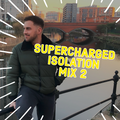 Supercharged Isolation Mix 2 | Mixed by James Long