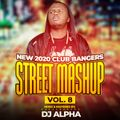 EXCLUSIVE NEW TOP STREET ANTHEMS MASHUP MIX VOL 8 ALPHA 254