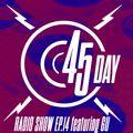 45 Day Radio Show Ep. 14 feat Gu