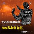 QUARANTINE REVAMPED #DjAlzaMixes