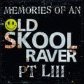 Memories Of An Oldskool Raver Pt LIII