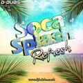 Soca Splash Refresh Vol.1  - The Most Popular Soca Tracks