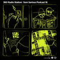 360Radiostation : Som Serious Podcast 16 (Guest : Mischief)