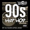 90'S HIP HOP CLASSICS BY DJ HANS - APRIL 2020
