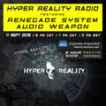Hyper Reality Radio 019 - Renegade System & Audio Weapon