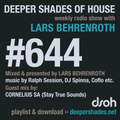 Deeper Shades Of House #644 w/ exclusive guest mix by CORNELIUS SA