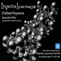 Liquid Lounge - Chilled Psyence (Episode Fifty) Digitally Imported Psychill July 2018
