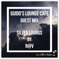 Guido's Lounge Cafe (Silver Linings) Guest Mix By R@V