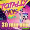 Totally 80's Vol. 1 - 30 Minute Mix - DJ EY