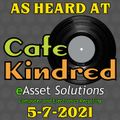 As Heard Live at Cafe Kindred 5-7-2021 (Friday Happy Hour Live!)