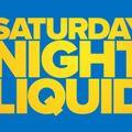Episode 116 - SATURDAY NIGHT LIQUID