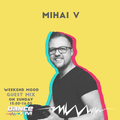Mihai V - DanceFM Weekend Mood 29.02.2020