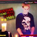 Mutants Guide to Russian Underground Music Part 1 - 80s with DJ Sally / Grim Machine ( RU)