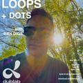 Dan Digs on Dublab - Loops + Dots Ep 29 - El Michels Affair, Hiatus Kaiyote, Kiefer - 4.11.21