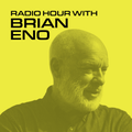 Radio Hour with Brian Eno