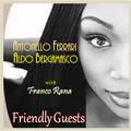 Antonello Ferrari & Aldo Bergamasco with Franco Rana  : Friendly Guests