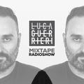 Luca Guerrieri - Mixtape Radio Show 152