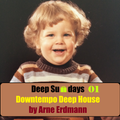 "Deep Sundays ""Downtempo Deep House"" Part 01"