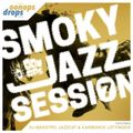 Oonops Drops - Smoky Jazz Session 7