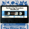 The Disco Rap Throwdown MasaMix pt2