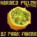 Mark Farina- Horned Melon mixtape- date unknown (2001-02ish)