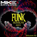 Funky House Mike Raymond 2021 Vol 02