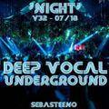 DEEP VOCAL Underground Vol THIRTY TWO 'NIGHT' - July 2018