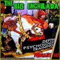 BIG ENCHILADA 147: Depth Psychology Training