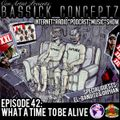 """ConArtist Presents: Bassick Conceptz EP 42: """"What a Time to Be Alive"""""""