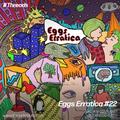 Eggs Erratica #22 - 03-Aug-21