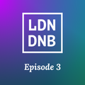 THE LONDON DRUM AND BASS SHOW: EPISODE #3