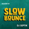 SlowBounce Brand New with Dj Septik | Dancehall, Moombahton, Reggae | Episode 11