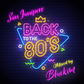 San Junipero - Back to the 80's mixed set by Bluekim