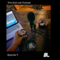 The Sole Lab Podcast Ep.7