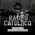 RADIO CATOLICO - Episode 107 - Live Hallowe'en Mix 2019.11.12 [Explicit]